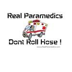 Real Paramedics Don't Roll Hose