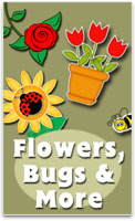 Flowers, Bugs and More!