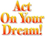 Act On Your Dream