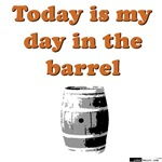 My day in the barrel