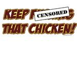 Keep Fucking That Chicken