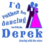 I'd Rather Be Dancing with Derek