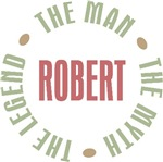 Robert the Man the Myth the Legend T-shirts Gifts