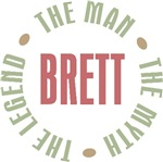 Brett the Man the Myth the Legend T-shirts Gifts