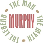 Murphy the man the myth the legend T-shirts Gifts