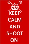 Lacrosse Keep Calm and Shoot On