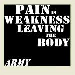 Pain is Weakness - Army