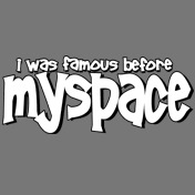 Famous Before Myspace