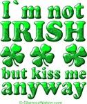 I'm not Irish but kiss me anyway!