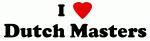 I Love Dutch Masters