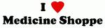 I Love Medicine Shoppe