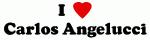 I Love Carlos Angelucci