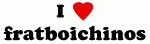I Love fratboichinos