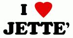 I Love JETTE'