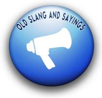 Old Slang and Sayings