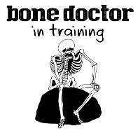 Bone Doctor in Training