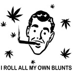 I ROLL ALL MY OWN BLUNTS