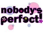 Nobody's perfect!