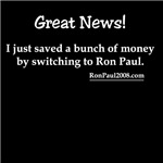 I saved a ton of money by switching to Ron Paul!