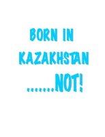 BLUE BORN IN KAZAKHSTAN...NOT!!!