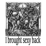 I brought sexy back 2