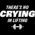 No Crying In Lifting