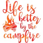 Life's Better By The Campfire