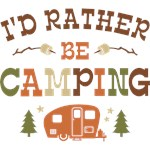 I'd Rather Be Camping C1
