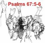 Psalms 67:5-6, Worship Him!