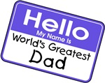 Hello, my name is World's Greatest Dad