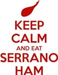 Keep Calm and Eat Serrano Ham