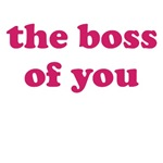 The Boss of You