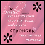 Smile to a Stronger you TODAY!