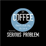 If Coffee Can't Fix it...