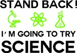 Im going to try science!