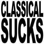 Classical Sucks