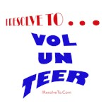 I Resolve To . . . Volunteer!