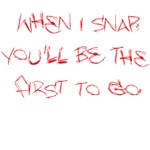When I Snap...(light)