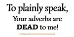 Your Adverbs Are Dead