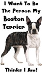 I Want To Be The Person My Boston Terrier Thinks I