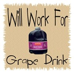 Will Work For Grape Drink