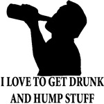 Get Drunk & Hump Stuff