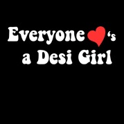 Everyone loves a Desi Girl