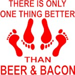 Only Thing Better Than Beer & Bacon (Sex )