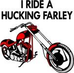 I Ride A Hucking Farley