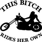 This Bitch Rides Her Own Chopper