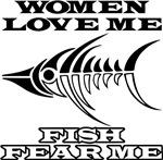 Women Love Me Fish Fear Me
