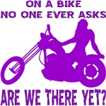 On A Bike No One Ever Asks Are We There Yet