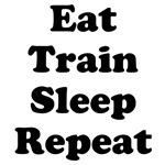 Eat Train Sleep Repeat (black text)