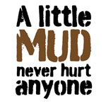 A little MUD never hurt anyone